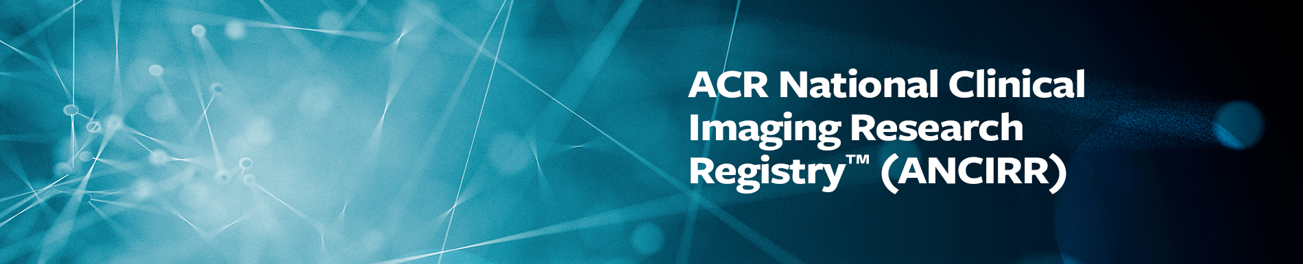 ACR National Clinical Imaging Research Registry™ (ANCIRR)