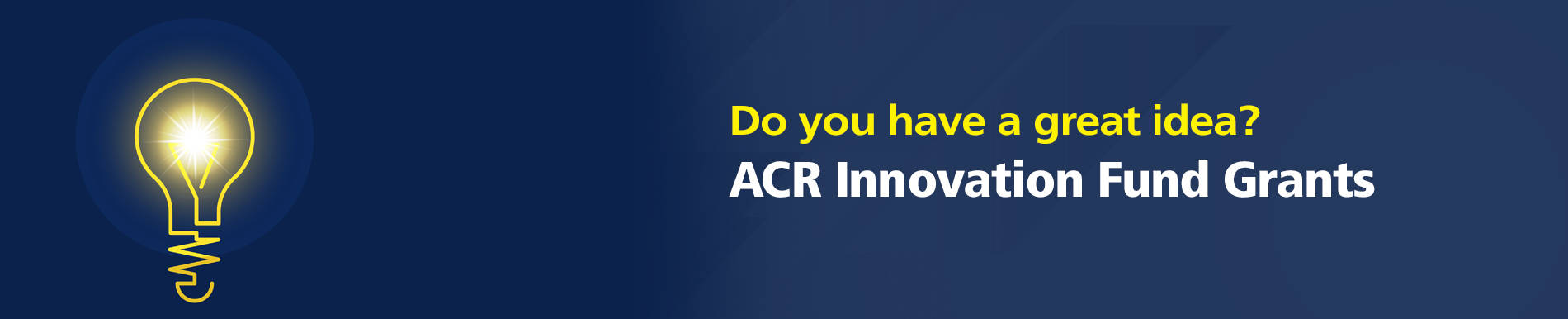 Apply for an ACR Innovation fund grant