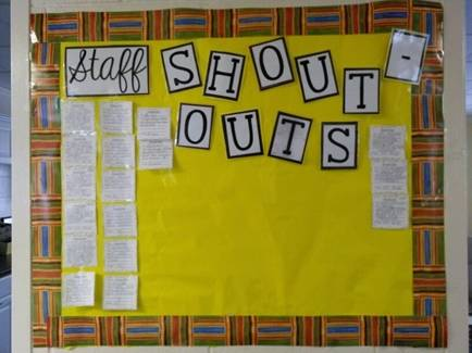 """shout out"" board for staff to post notes recognizing colleagues throughout the week"